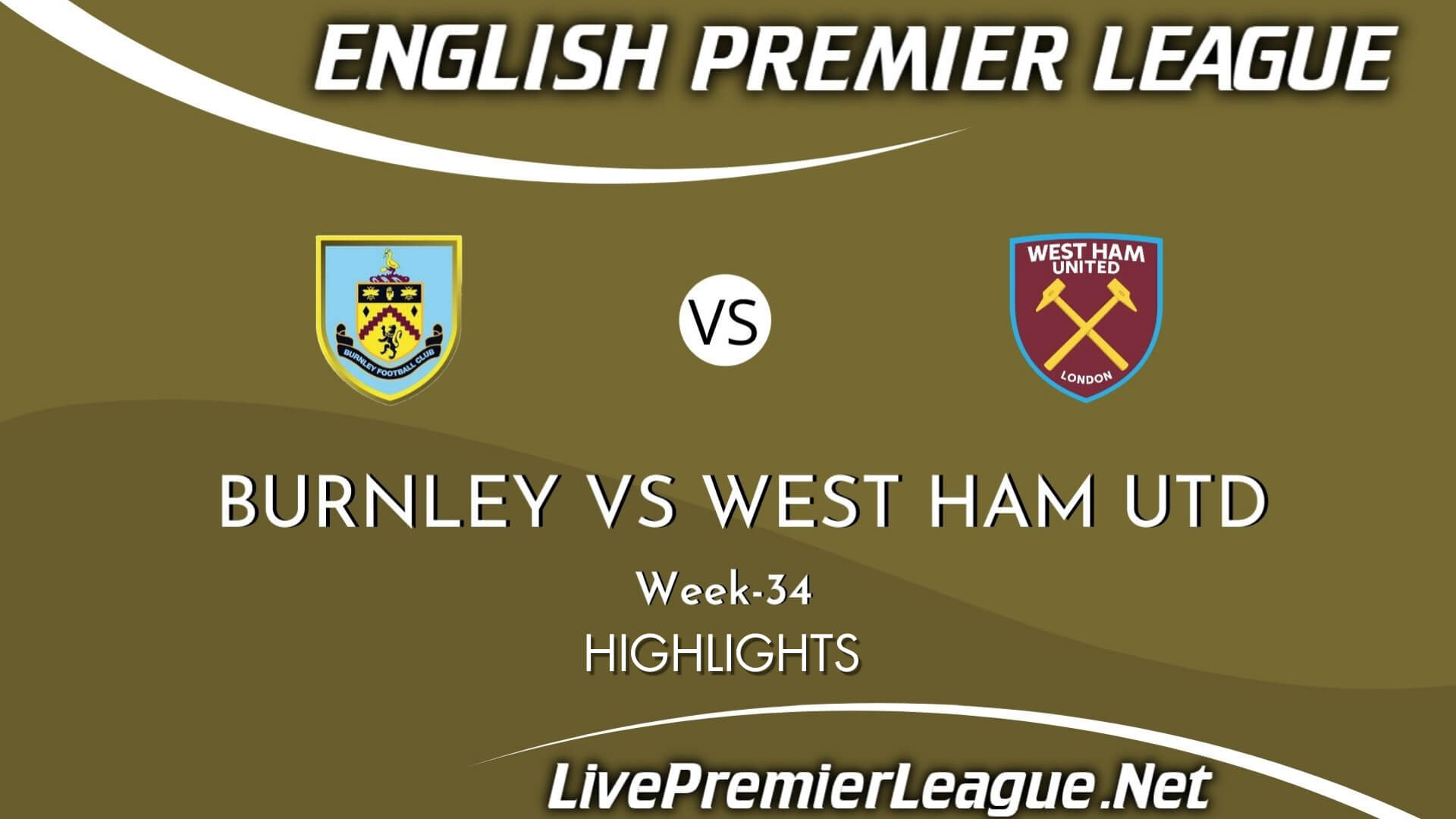 Burnley Vs West Ham Highlights 2021 Week 34