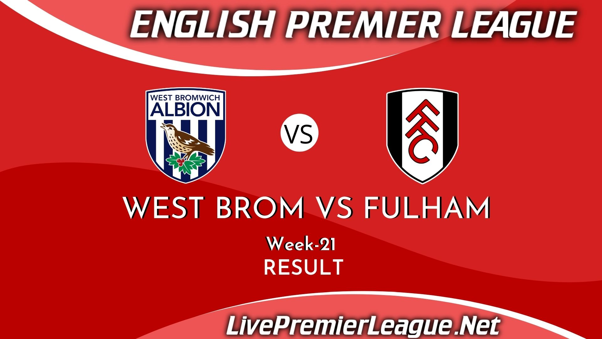 West Bromwich Albion Vs Fulham | Result 2021 EPL Week 21